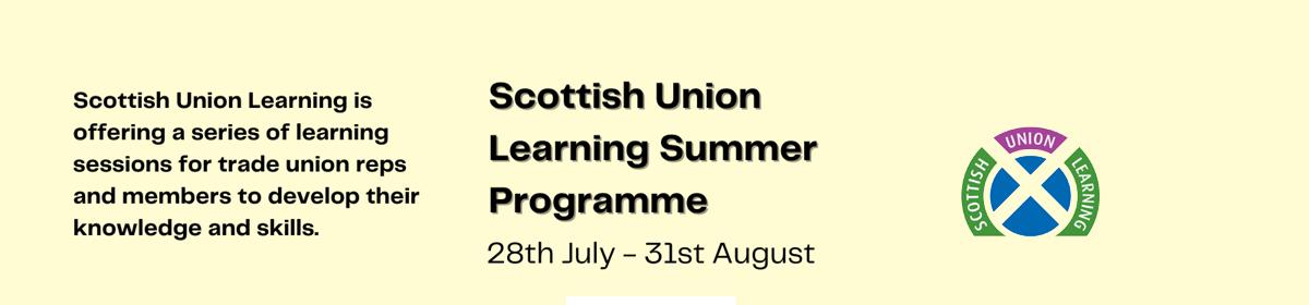 Scottish Union Learning has organised a summerprogramme.